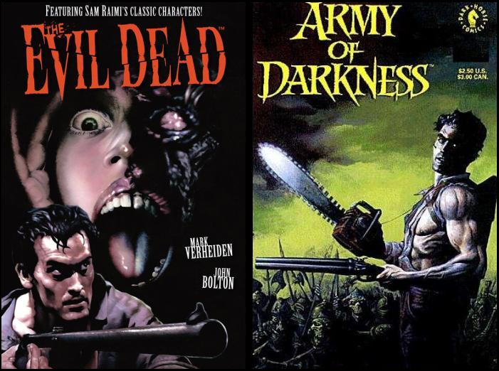 Evil Dead; Army of Darkness
